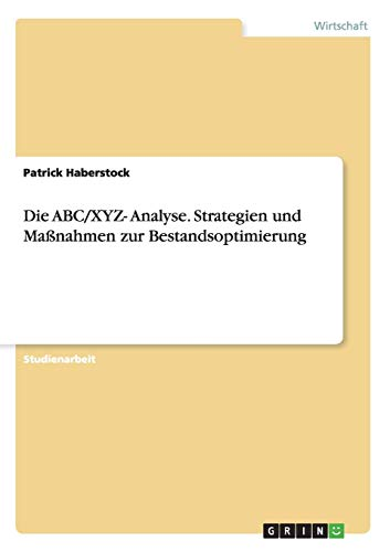 Die ABC/XYZ- Analyse. Strategien und...