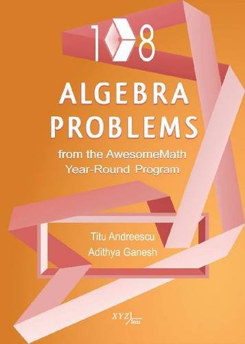 Andreescu, T:  108 Algebra Problems from the...