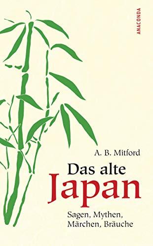 Das alte Japan, Sagen, Mythen, Märchen,...