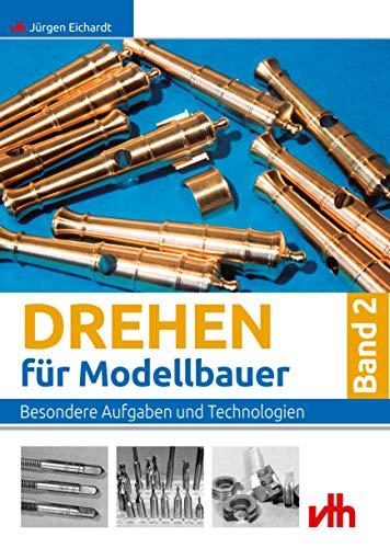 Drehen für Modellbauer - Band 2: Besondere...