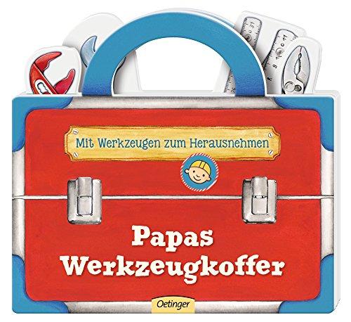 Papas Werkzeugkoffer: Mit Werkzeugen zum...