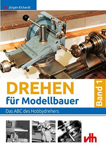 Drehen für Modellbauer - Band 1: Das ABC des...