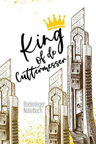 King of de Cuttermesser Bodenleger Notizbuch:...
