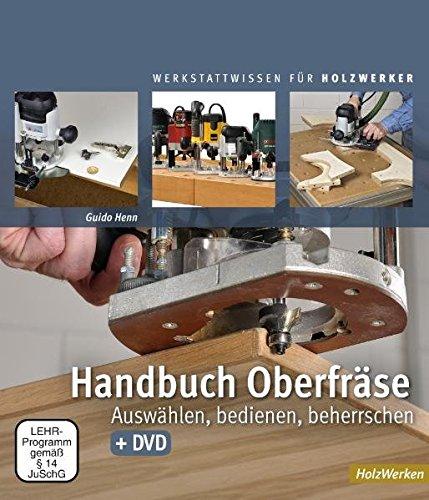 Handbuch Oberfräse: Auswählen, bedienen,...